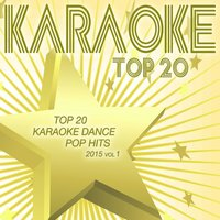 Top 20 Karaoke Dance Pop Hits 2015, Vol. 1 — сборник