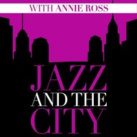 Jazz And The City With Annie Ross — Annie Ross