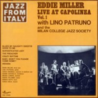 Jazz from Italy - Eddie Miller Live at Capolinea, Vol.1  (with Lino Patruno & Milano College Jazz Society) — Eddie Miller & Lino Patruno, Milano College Jazz Society