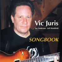 Songbook — Vic Juris, Jeff Hirshfield, Jay Anderson