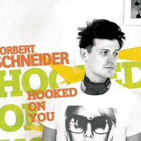 Hooked On You — Norbert Schneider