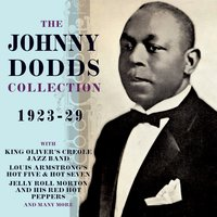 The Johnny Dodds Collection 1923-29 — Johnny Dodds