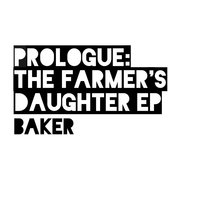 Prologue: The Farmer's Daughter — Baker