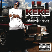 Loved By Few Hated By Many — Lil' Keke
