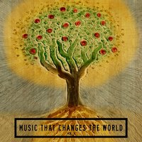 Music That Changes the World, Vol. 3 — сборник
