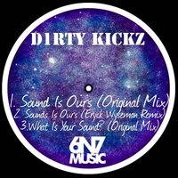 The Sound Is Now EP — D1rty Kickz