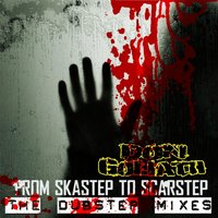 From Skastep to Scarstep - The Dubstep Mixes — Don Goliath