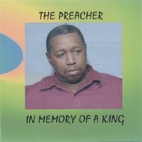 IN MEMORY OF A KING — The Preacher