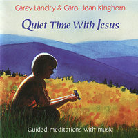 Quiet Time With Jesus — Carey Landry, Carol Jean Kinghorn