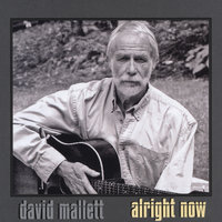 Alright Now — DAVID MALLETT