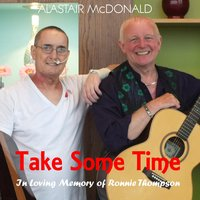 Take Some Time — Alastair McDonald