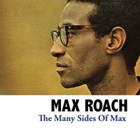 The Many Sides of Max — Max Roach