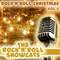 Rock & Roll Christmas Volume 2 — The Rock And Roll Snowcats