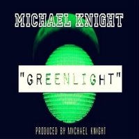Green Light — Michael Knight