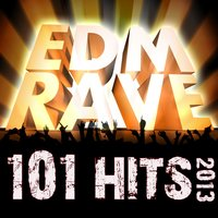 101 Edm Rave Hits 2013 - Top Electronica Workout, Dubstep, Trap, Electro, Techno, Goa, Trance Anthems — сборник