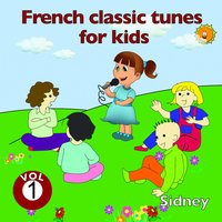 French Classic Tunes for Kids, Vol. 1 — Sidney