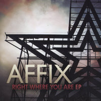 Right Where You Are - EP — Affix