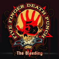 The Bleeding — Five Finger Death Punch