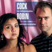 Les Indispensables — Cock Robin