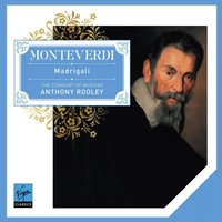 Monteverdi Madrigali — Anthony Rooley, The Consort of Musicke, Consort Of Musicke, Клаудио Монтеверди