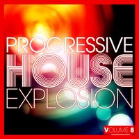 Progressive House Explosion, Vol. 8 — сборник