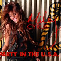 Party In The U.S.A. — Miley Cyrus