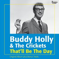 That'll Be the Day — Buddy Holly & The Crickets
