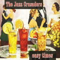 Easy Times — The Jazz Crusaders