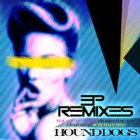 Remixes — Hound Dogs
