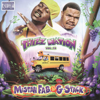 Thizz Nation Vol. 18 — Mistah F.A.B., G-Stack