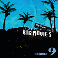 Big Movies, Big Music Volume 9 — сборник