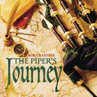 The Piper's Journey — Rob Crabtree