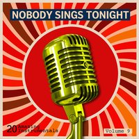 Nobody Sings Tonight: Great Instrumentals Vol. 9 — сборник