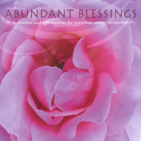 Abundant Blessings - A Meditation and Affirmations for Conscious Money Circulation — Janet Carol Ryan