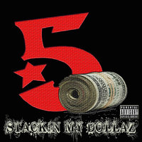 Stackin My Dollaz — The 5