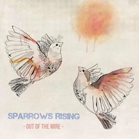 Out of the Mire - EP — Sparrows Rising