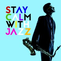 Stay Calm with Jazz — Piano Jazz Calming Music Academy