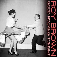 Good Rocking Tonight — Roy Brown