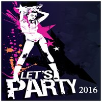 Let's Party 2016 — сборник