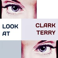 Look at — Clark Terry