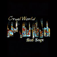 Cruel World — Red Sage