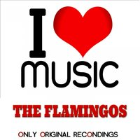 I Love Music - Only Original Recondings — The Flamingos