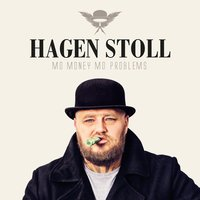Mo Money Mo Problems — Hagen Stoll
