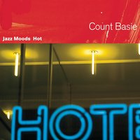 Jazz Moods: Hot — Count Basie, Джордж Гершвин