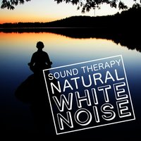 Sound Therapy: Natural White Noise — Relaxing With Sounds of Nature and Spa Music Natural White Noise Sound Therapy