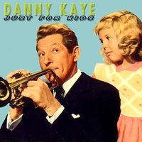 Just For Kids — Danny Kaye