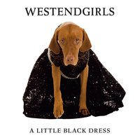 A Little Black Dress — West End Girls