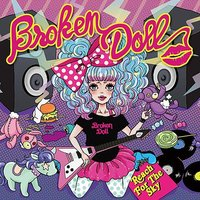 Reach For The Sky — Broken Doll