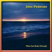 When Sun Broke Through — John Pedersen