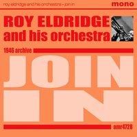 Join In — Roy Eldridge, Roy Eldridge & His Orchestra